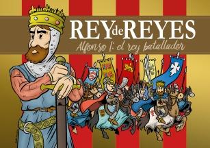 Rey de reyes. Alfonso I: el rey batallador.